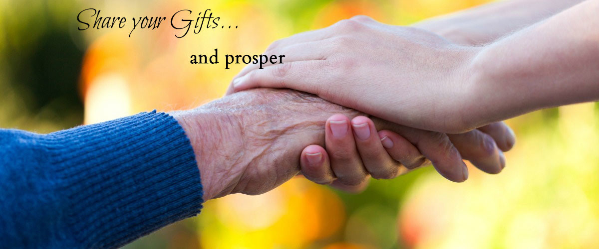 Share your gifts… and prosper